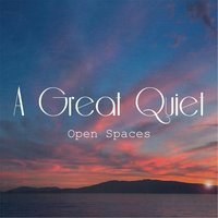 Open Spaces — A Great Quiet