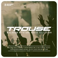 Trouse!, Vol. 15 - Big Room & Future House Selection — сборник