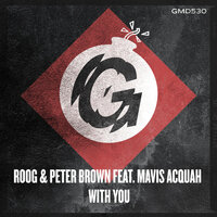 With You — Roog, Peter Brown, Roog, Peter Brown feat. Mavis Acquha