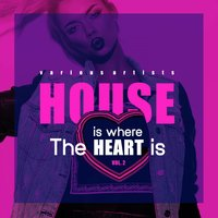 House Is Where The Heart Is, Vol. 2 — сборник