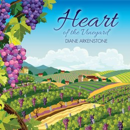 Heart of the Vineyard — Diane Arkenstone