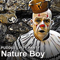 Nature Boy — Puddles Pity Party