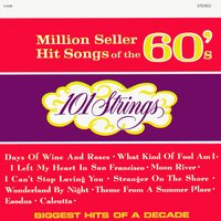 Million Seller Hit Songs of the 60s — 101 Strings Orchestra
