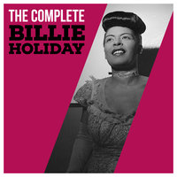 The Complete Billie Holiday — Billie Holiday