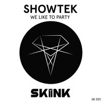 We Like To Party — Showtek