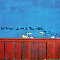 Old Friends, New Friends — Ralph Towner
