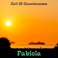 Call Of Consciousness — Fabiola