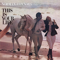 This Is Your Life — Norman Connors and The Starship Orchestra