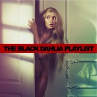 The Black Dahlia Playlist — сборник