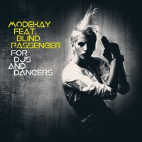 For DJs and Dancers — Modekay feat. Blind Passenger