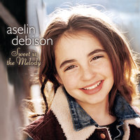 Sweet is the Melody — Aselin Debison