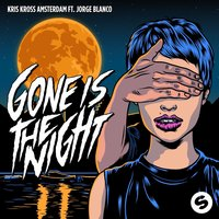 Gone Is the Night — Kris Kross Amsterdam, Jorge Blanco