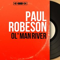 Ol' Man River — Paul Robeson, Emmanuel Balaban and His Orchestra