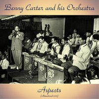 Aspects — Benny Carter and his Orchestra