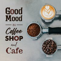 Good Mood in Coffee Shop and Cafe — сборник