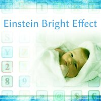 Einstein Bright Effect – Music for Baby, Build Your Child IQ, Educational Songs, Mozart, Haydn — Rockabye Lullaby