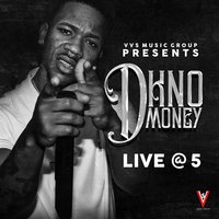 Live at 5 — D Kno Money