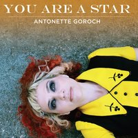 You Are a Star — Antonette Goroch
