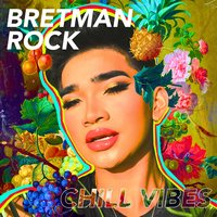 Chill Vibes — Bretman Rock
