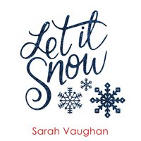 Let It Snow — Sarah Vaughan