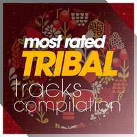 Most Rated Tribal Trax Compilation — сборник
