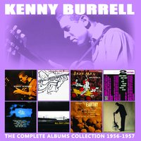The Complete Albums Collection: 1956 - 1957 — Kenny Burrell