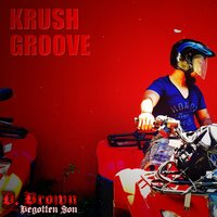 Krush Groove — D. Brown the Begotten Son