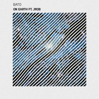 On Earth — Bato