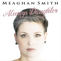 Always Daughter — Meaghan Smith