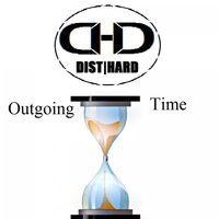 Outgoing time — Dist HarD