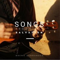 Songs About the Salvation — Breno Fernandes