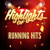 Highlights Of Running Hits, Vol. 2 — Running Hits