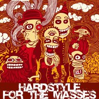 Hardstyle for the Masses, Vol. 1 — сборник
