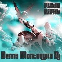 Put in Right — Benny Montaquila DJ