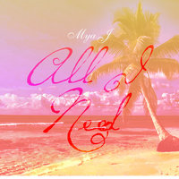 All I Need - EP — Mya J.