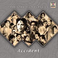Accident (Pakistani Film Soundtrack) — Kamal Ahmed, Kemal Ahmed