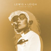 Piece of Gold — Lewis & Leigh, Lewis and Leigh