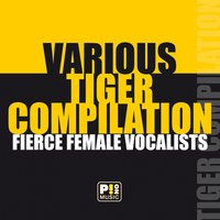 Tiger Compilation - Fierce Female Vocalists — сборник
