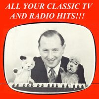 All Your Classic TV and Radio Hits!!! — сборник