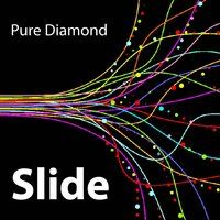 Slide — Pure Diamond