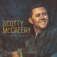 Seasons Change — Scotty McCreery