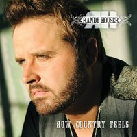 How Country Feels — Randy Houser