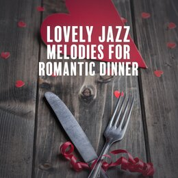 Lovely Jazz Melodies for Romantic Dinner — Jazz Music Collection