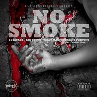 No Smoke — 21 Savage, Telly Mac, San Quinn, Sterling Fortune