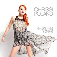 Reckless Ones — Chrissi Poland