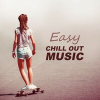 Easy Chill Out Music - Just Relax, Summer Dreams, Paradise City, Best Chill Out Music — Easy Study Music Chillout