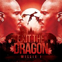 Exit the Dragon — Willie J