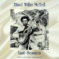 Last Session — Blind Willie McTell
