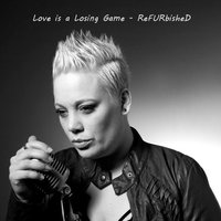 Love Is a Losing Game — Refurbished
