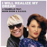 I Will Realize My Dream — Boom Boom, G.U.G.G., Lyssabelle